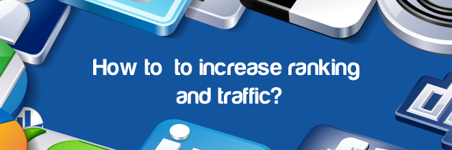to increase ranking and traffic