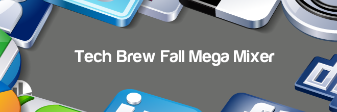 Tech Brew Fall Mega Mixer