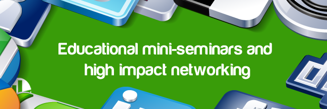 educational mini-seminars and high impact networking