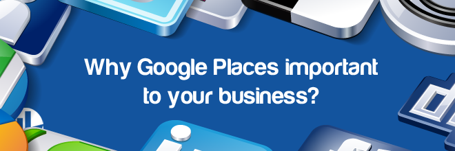 Why Google Places important